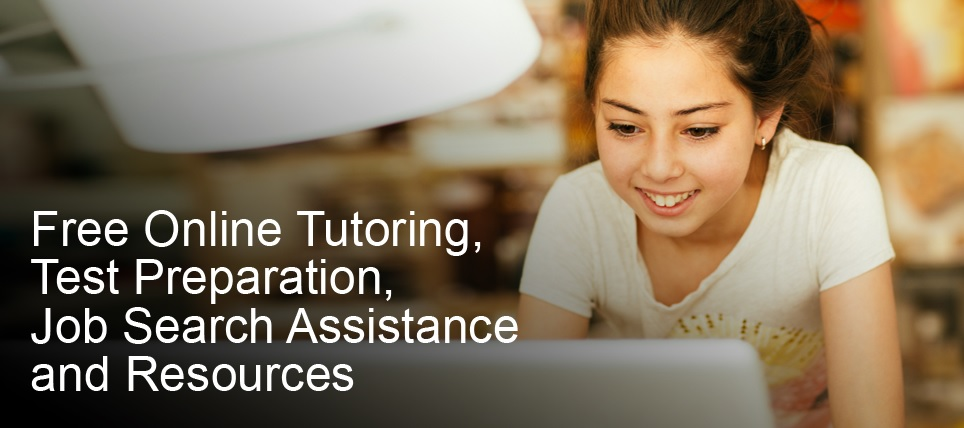 Text: Free Online Tutoring, Test Preparation, Job Search Assistance and Resources; Photo: girl at computer